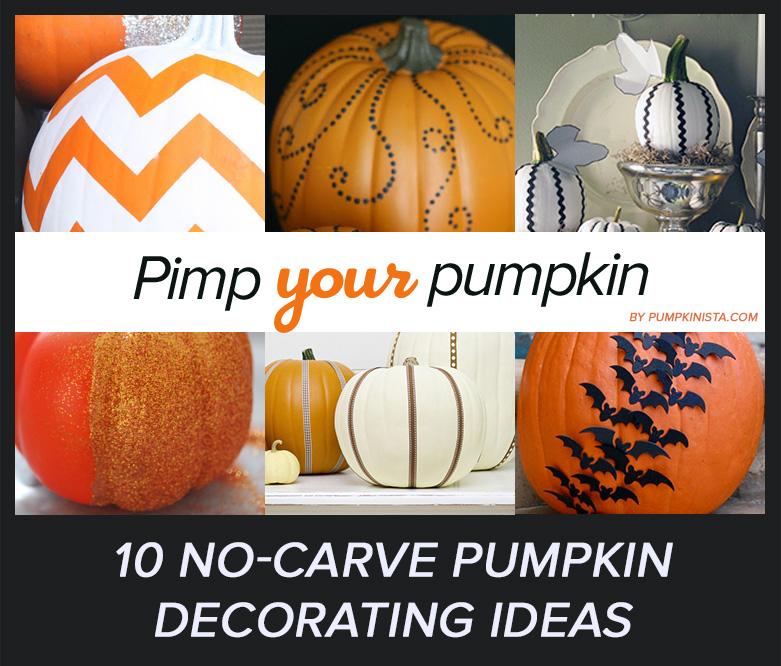 sc 1 st  Pumpkinista & 10 Simple No Carve Pumpkin Decorating Ideas